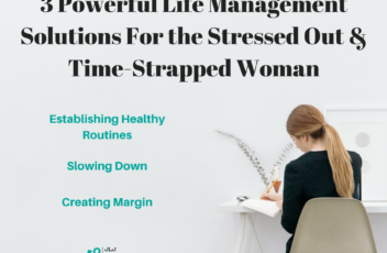 3 Powerful Life Management Solutions
