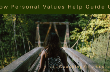 How Personal Values Help Guide Us
